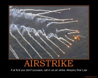 airstrike-war-helicopter-airstrike-murphy-demotivational-poster-1212779364.jpg