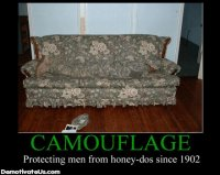 camouflage-protecting-men-from-honey-dos-since-1902-demotivational-poster.jpg